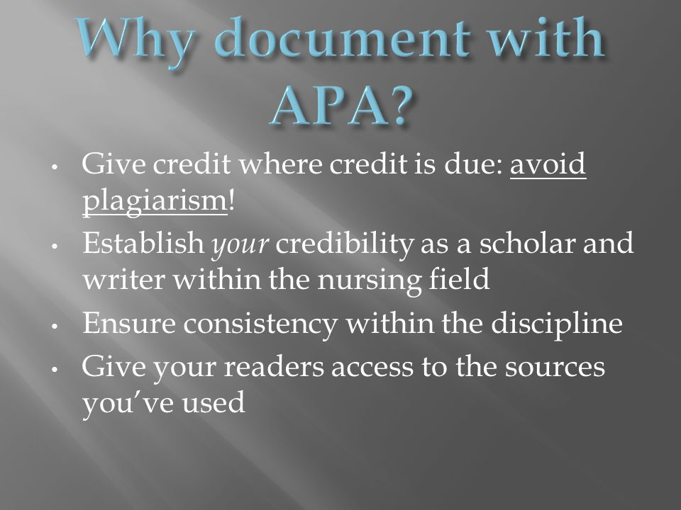 Give credit where credit is due: avoid plagiarism.