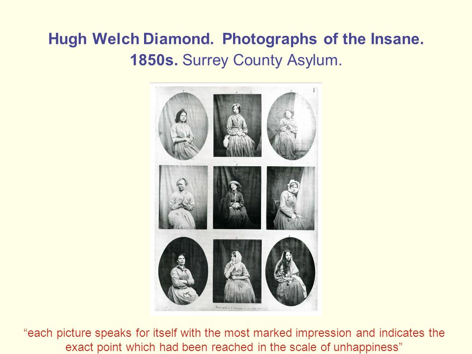 Hugh Welch Diamond. Photographs of the Insane. 1850s.