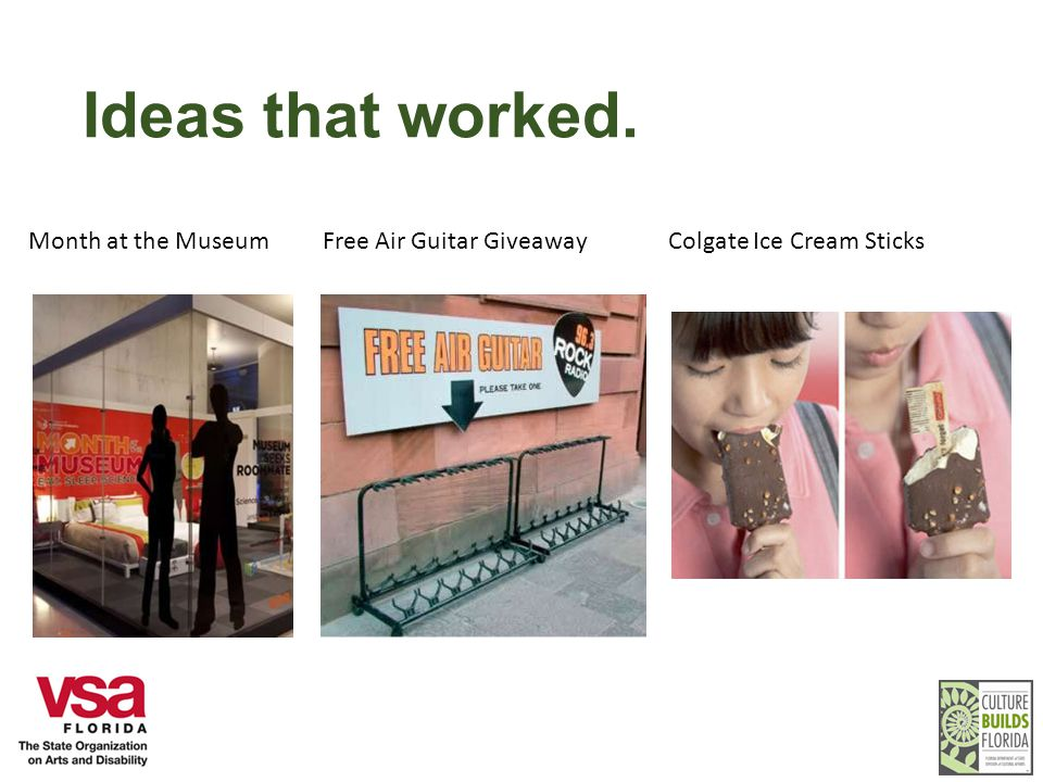 Ideas that worked. Month at the Museum Free Air Guitar Giveaway Colgate Ice Cream Sticks