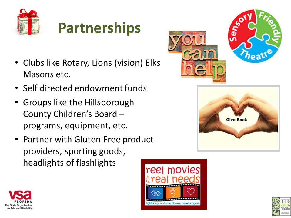 Partnerships Clubs like Rotary, Lions (vision) Elks, Masons etc.