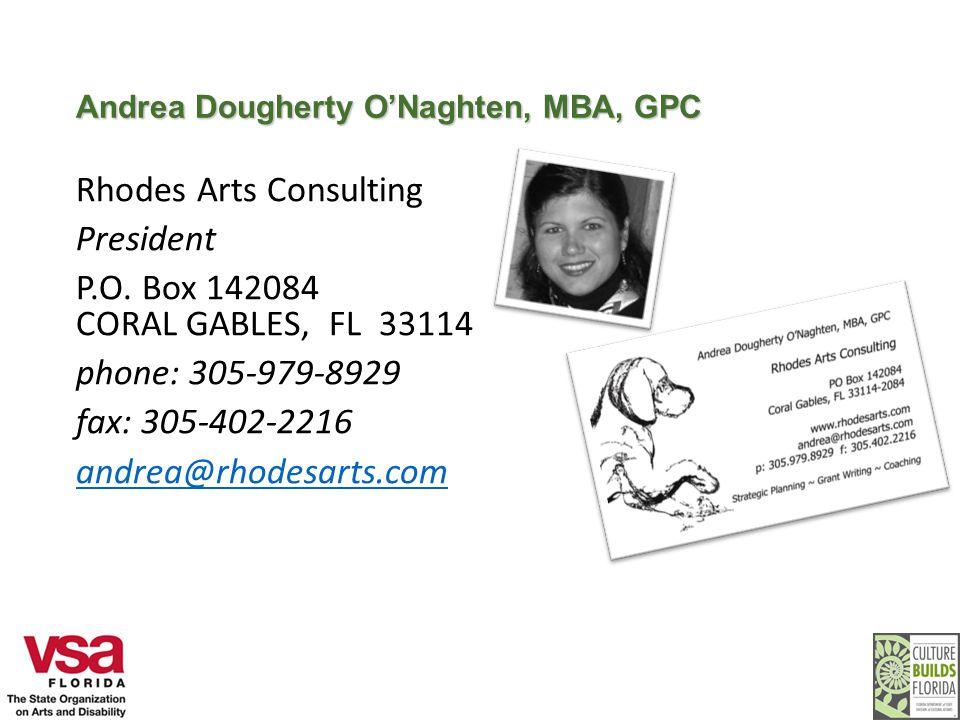 Andrea Dougherty O'Naghten, MBA, GPC Rhodes Arts Consulting President P.O.