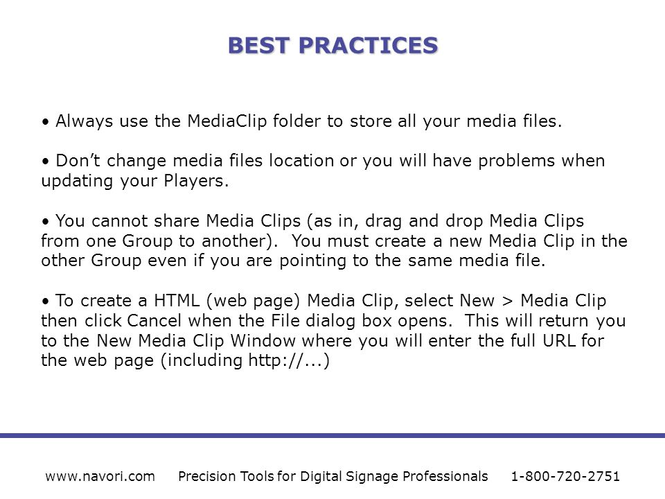 BEST PRACTICES Always use the MediaClip folder to store all your media files.