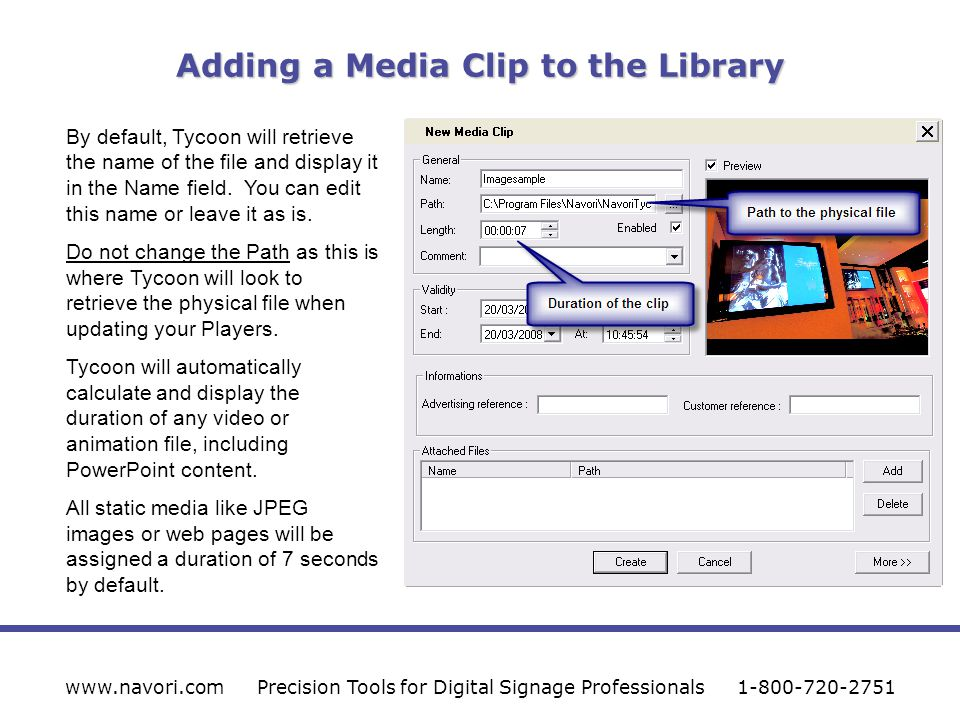Adding a Media Clip to the Library www.navori.comPrecision Tools for Digital Signage Professionals1-800-720-2751 By default, Tycoon will retrieve the