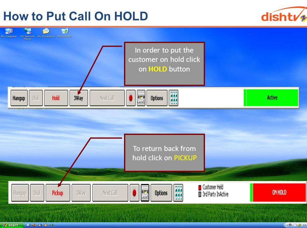 How to Put Call On HOLD In order to put the customer on hold click on HOLD button To return back from hold click on PICKUP