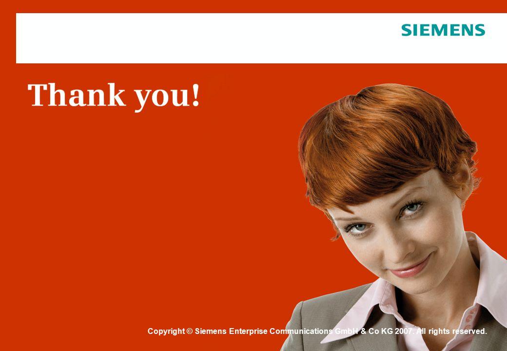 Schutzvermerk / Copyright-Vermerk Copyright © Siemens Enterprise Communications GmbH & Co KG 2007. All rights reserved.