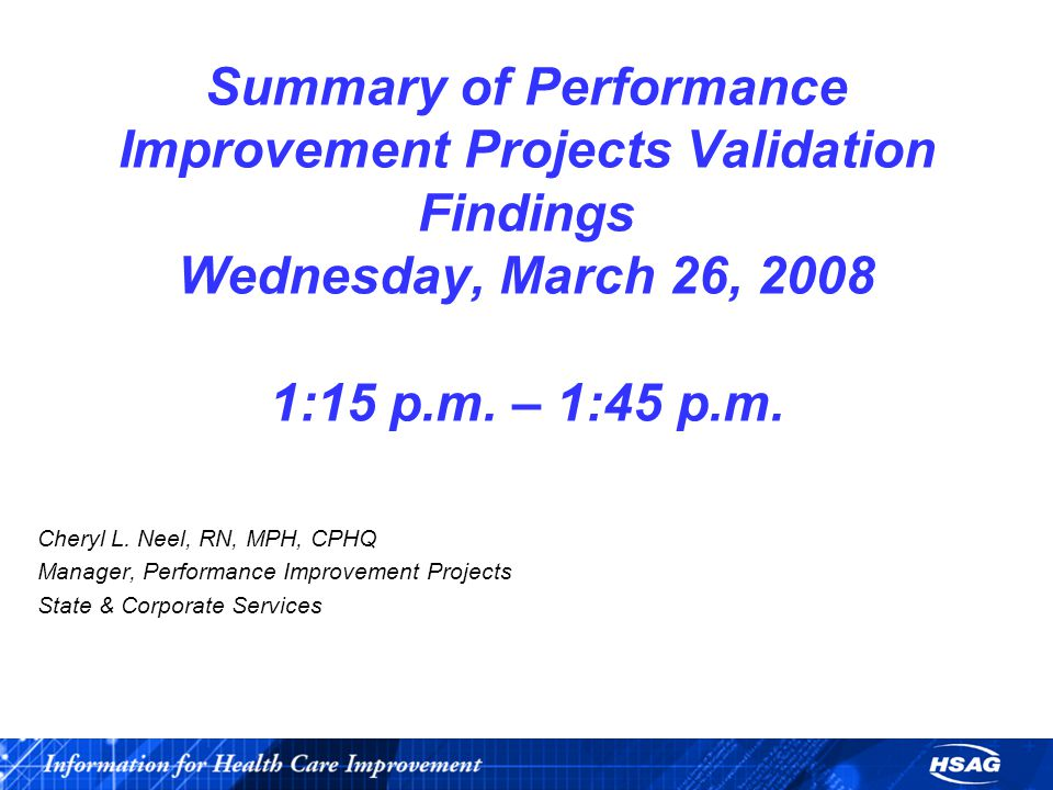 Summary of Performance Improvement Projects Validation Findings Wednesday, March 26, 2008 1:15 p.m.