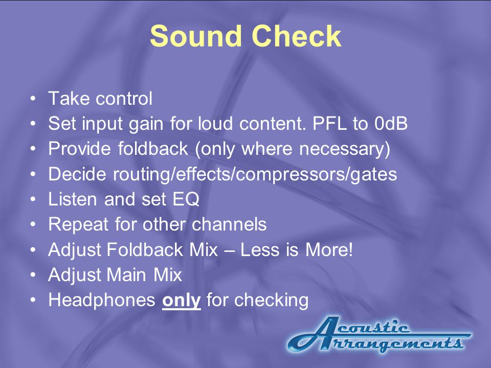 Sound Check Take control Set input gain for loud content.