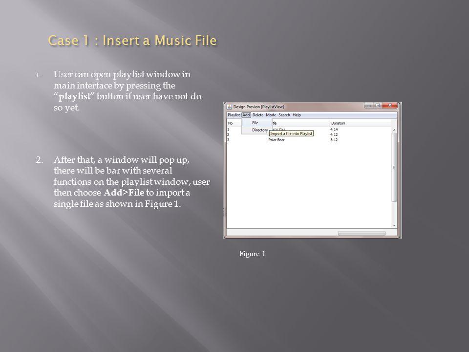 Case 1 : Insert a Music File 1.