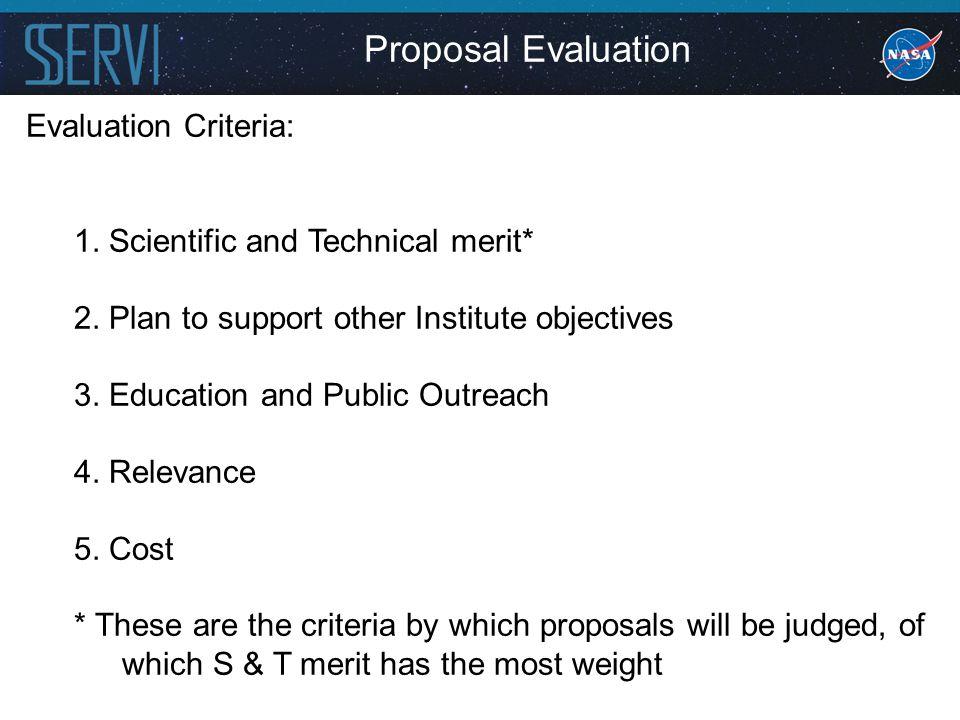 Proposal Evaluation Evaluation Criteria: 1. Scientific and Technical merit* 2.