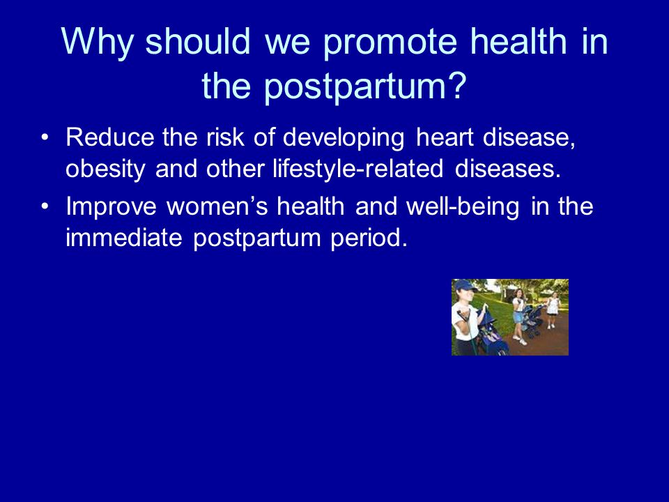 Why should we promote health in the postpartum.