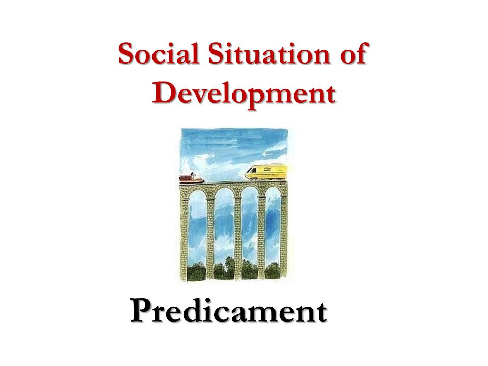 Social Situation of Development Predicament