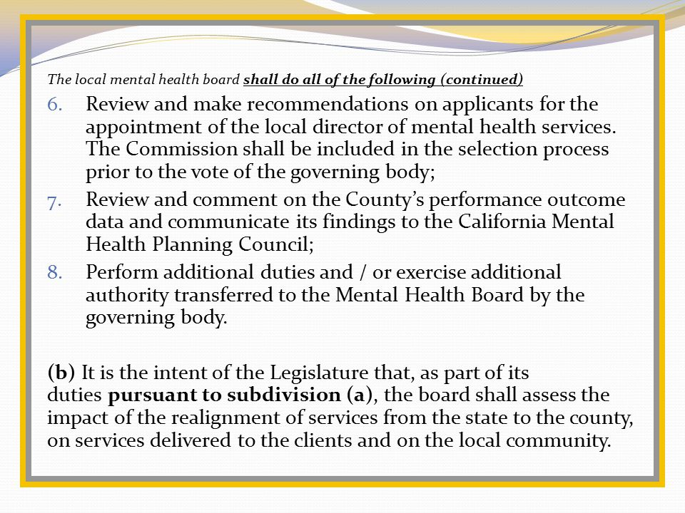 The local mental health board shall do all of the following (continued) 6.