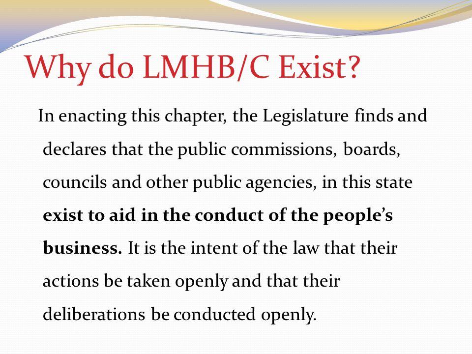 Why do LMHB/C Exist.