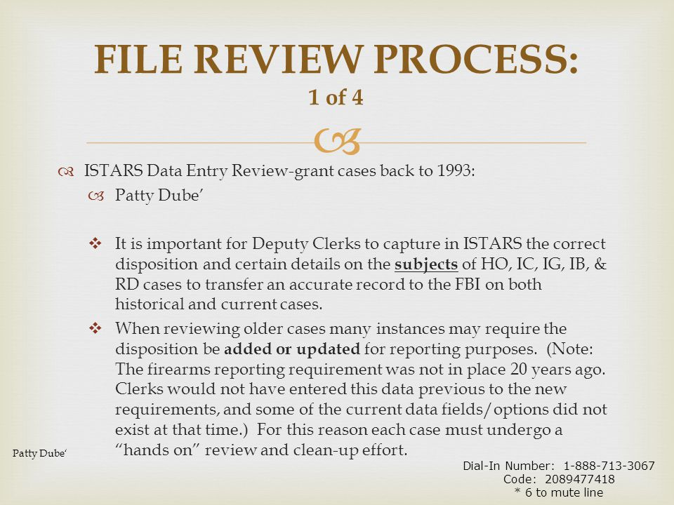   ISTARS Data Entry Review-grant cases back to 1993:  Patty Dube'  It is important for Deputy Clerks to capture in ISTARS the correct disposition