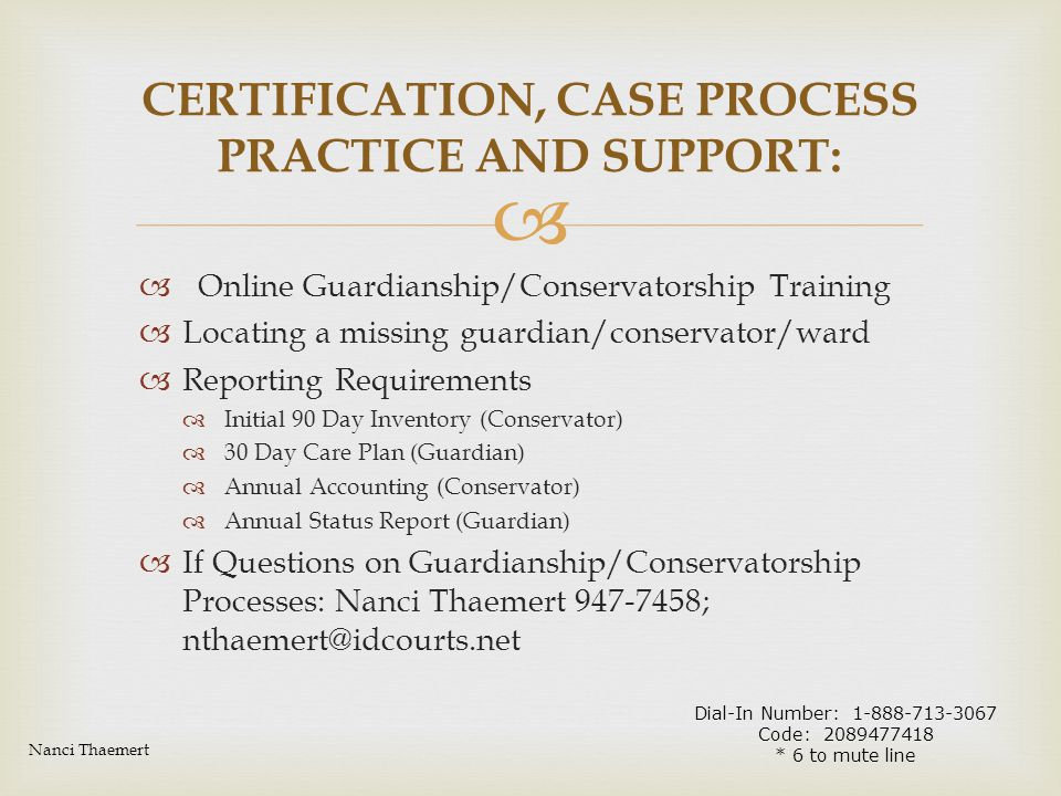   Online Guardianship/Conservatorship Training  Locating a missing guardian/conservator/ward  Reporting Requirements  Initial 90 Day Inventory (C