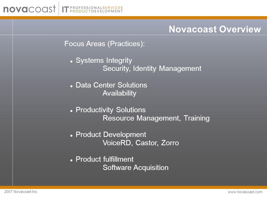 2007 Novacoast Inc www.novacoast.com Novacoast Overview Company Overview  90+ employees.