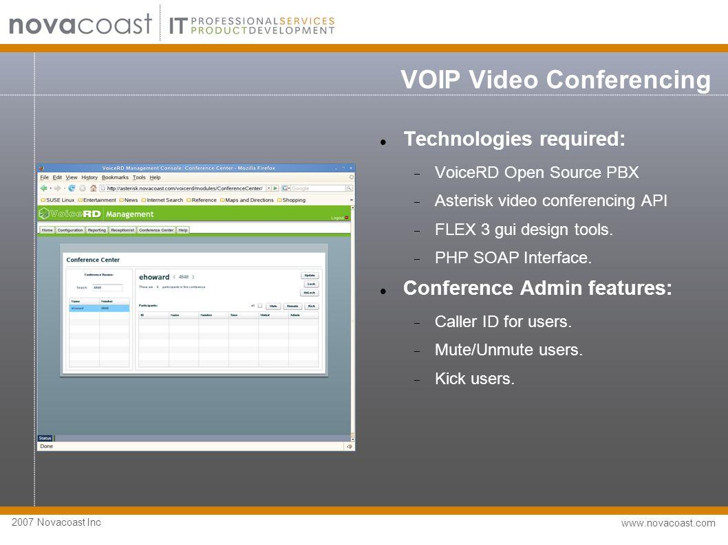 2007 Novacoast Inc www.novacoast.com VOIP Video Conferencing Project details: 1) Build a GUI using Flex 3 designer which generates MXML / actionscript.