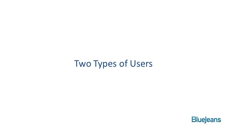 Two Types of Users
