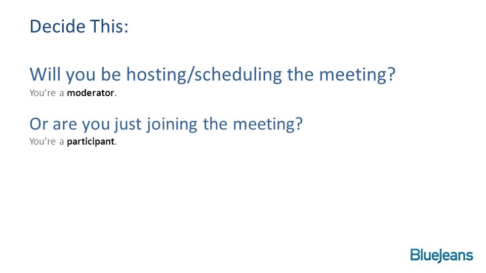 Decide This: Will you be hosting/scheduling the meeting.