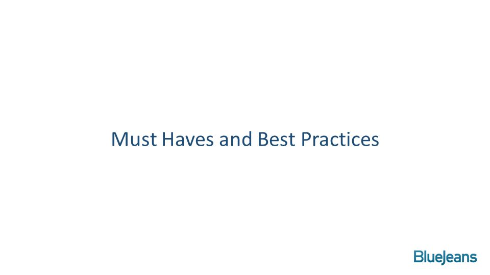 Must Haves and Best Practices