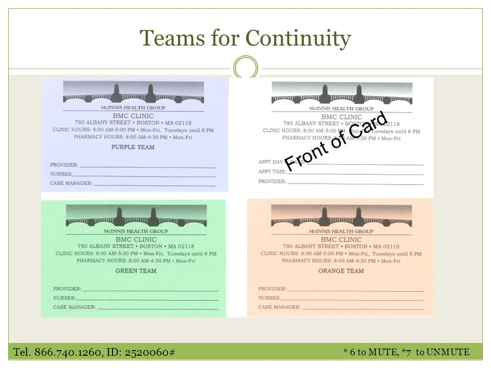 Teams for Continuity Front of Card * 6 to MUTE, *7 to UNMUTE Tel. 866.740.1260, ID: 2520060#