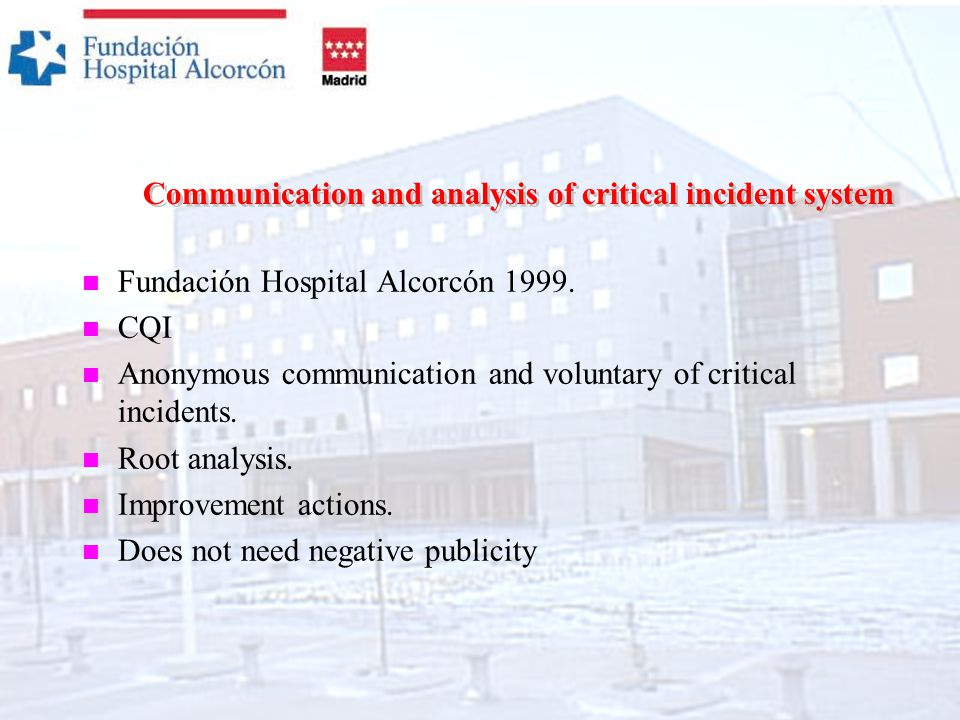 Communication and analysis of critical incident system n Fundación Hospital Alcorcón 1999.