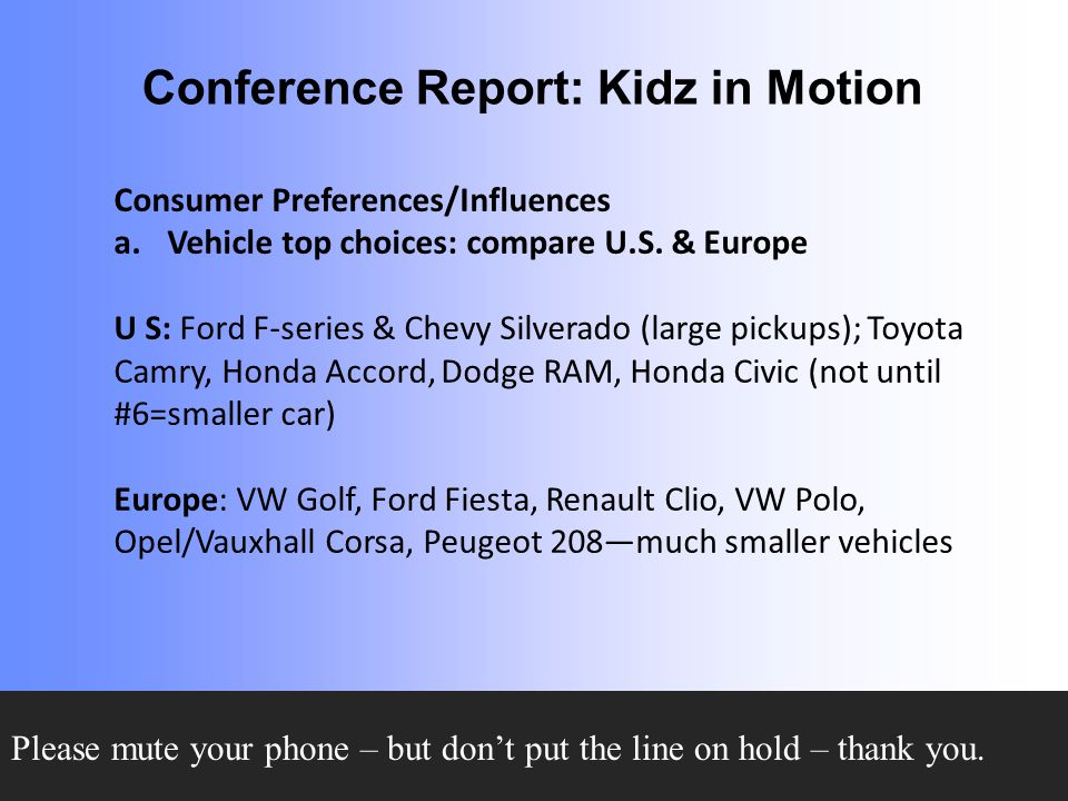 Conference Report: Kidz in Motion Consumer Preferences/Influences a.Vehicle top choices: compare U.S.