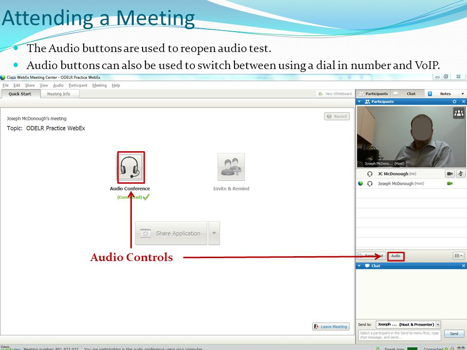 Attending a Meeting The Audio buttons are used to reopen audio test. Audio buttons can also be used to switch between using a dial in number and VoIP.