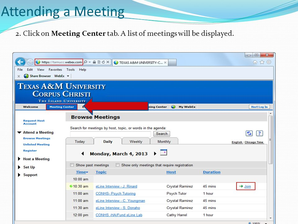 Attending a Meeting 2. Click on Meeting Center tab. A list of meetings will be displayed.