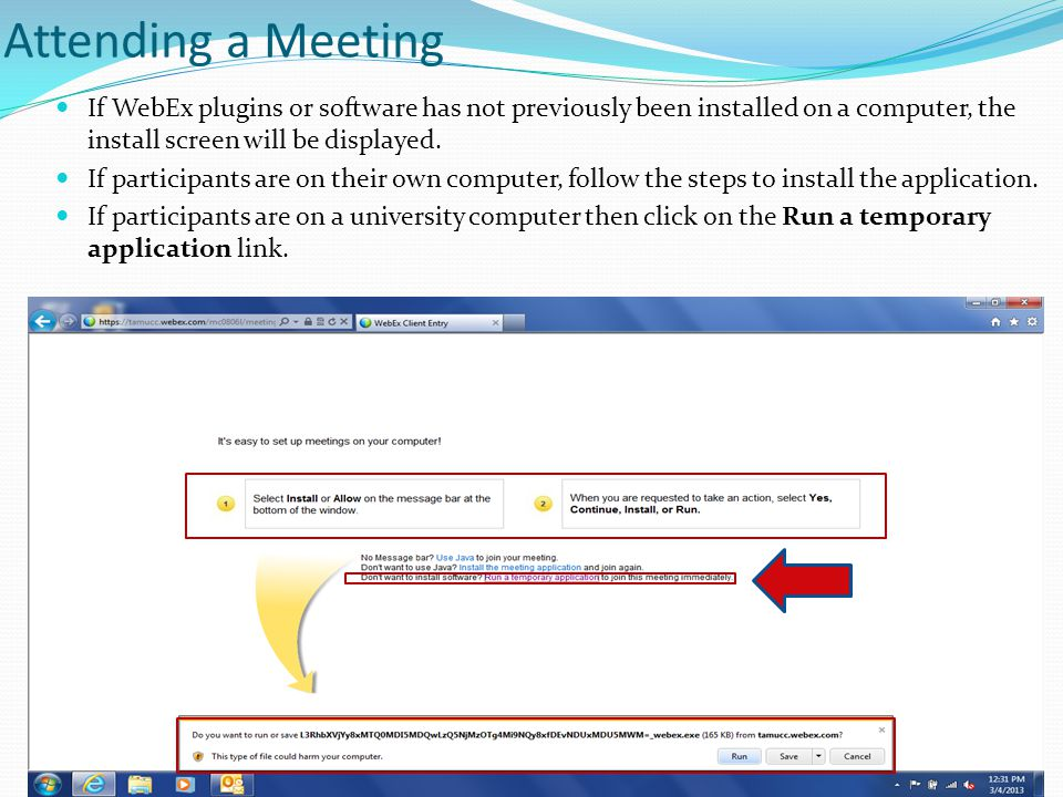 Attending a Meeting If WebEx plugins or software has not previously been installed on a computer, the install screen will be displayed. If participant