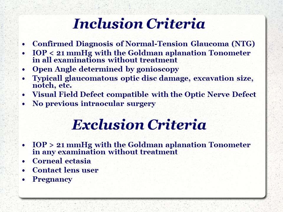 Inclusion Criteria Confirmed Diagnosis of Normal-Tension Glaucoma (NTG) IOP < 21 mmHg with the Goldman aplanation Tonometer in all examinations without treatment Open Angle determined by gonioscopy Typicall glaucomatous optic disc damage, excavation size, notch, etc.
