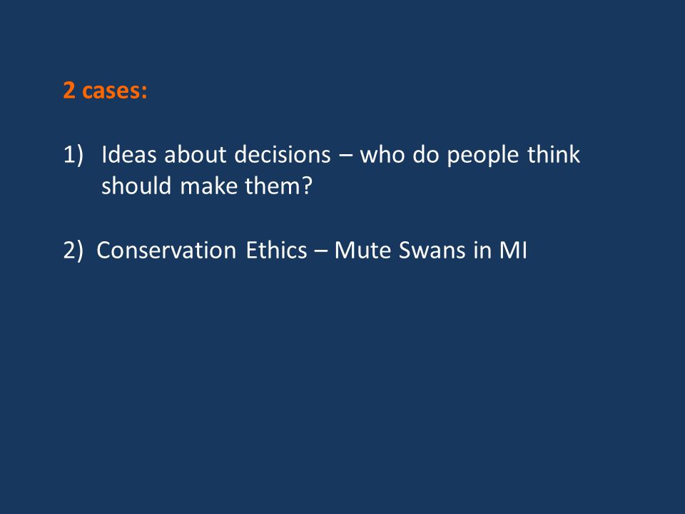 2 cases: 1)Ideas about decisions – who do people think should make them.