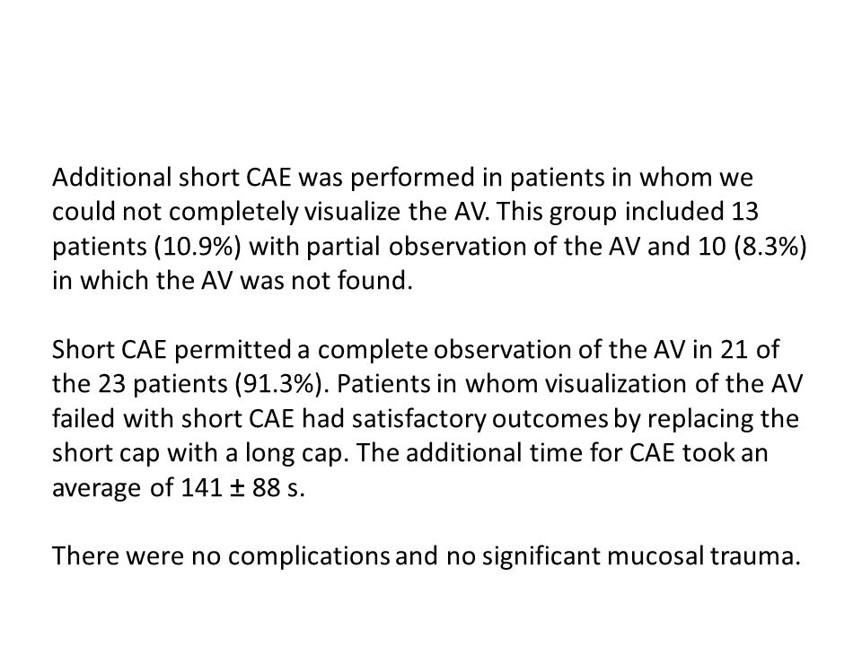 Additional short CAE was performed in patients in whom we could not completely visualize the AV.