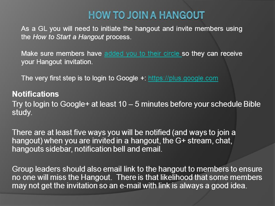 Notifications Try to login to Google+ at least 10 – 5 minutes before your schedule Bible study.