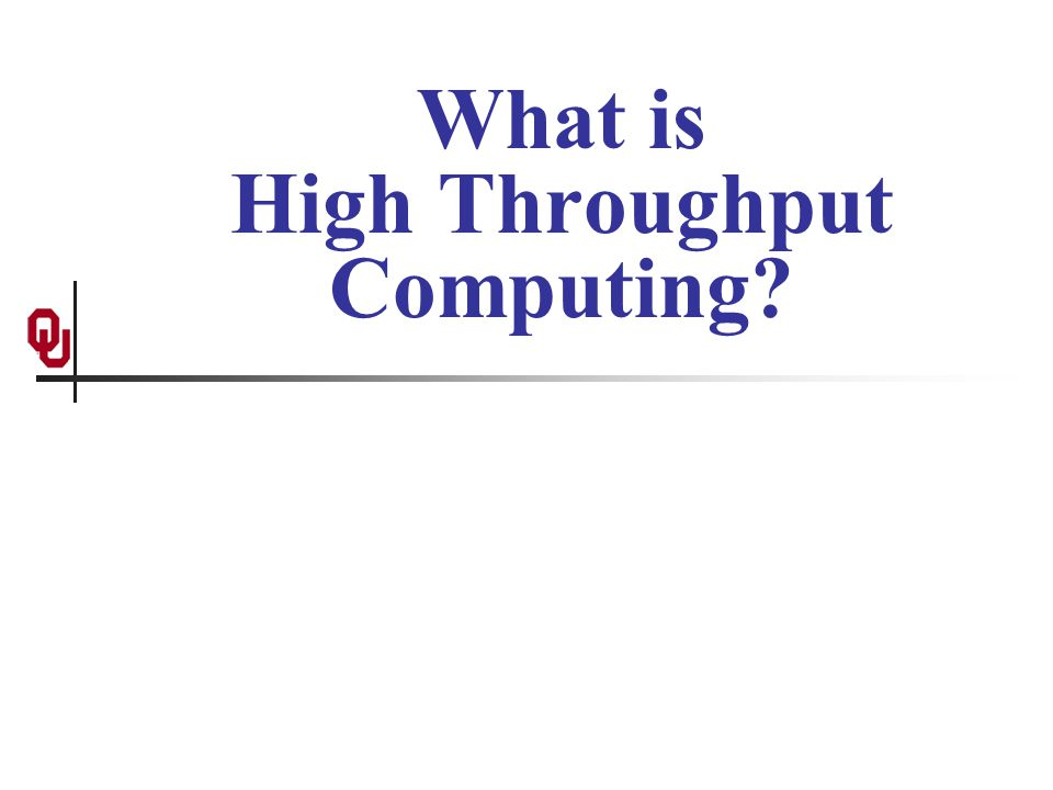 What is High Throughput Computing