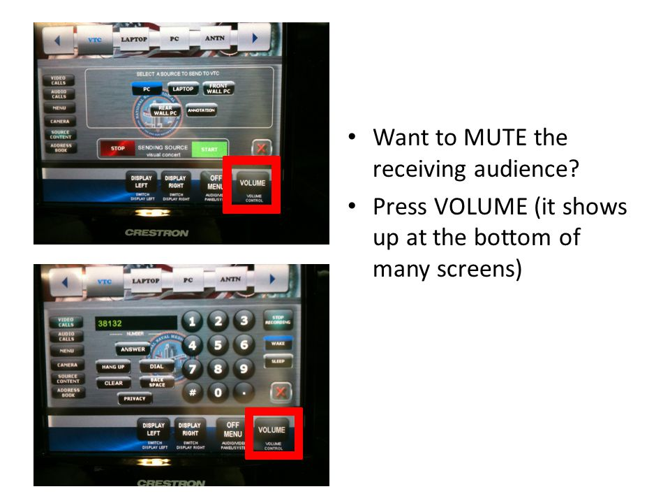 Want to MUTE the receiving audience Press VOLUME (it shows up at the bottom of many screens)