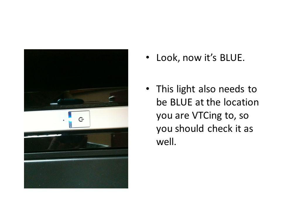 Look, now it's BLUE.