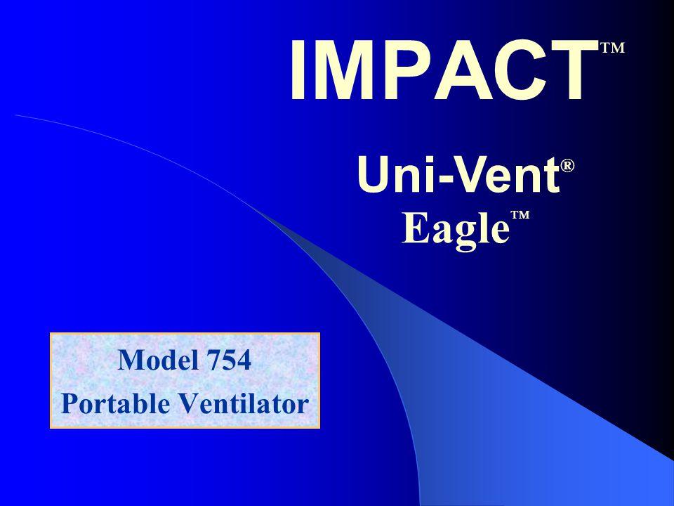 IMPACT ™ Model 754 Portable Ventilator Uni-Vent ® Eagle ™