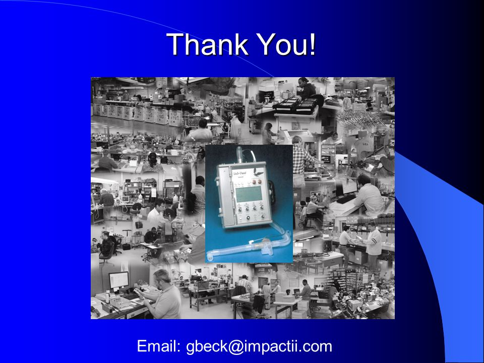 Thank You! Email: gbeck@impactii.com