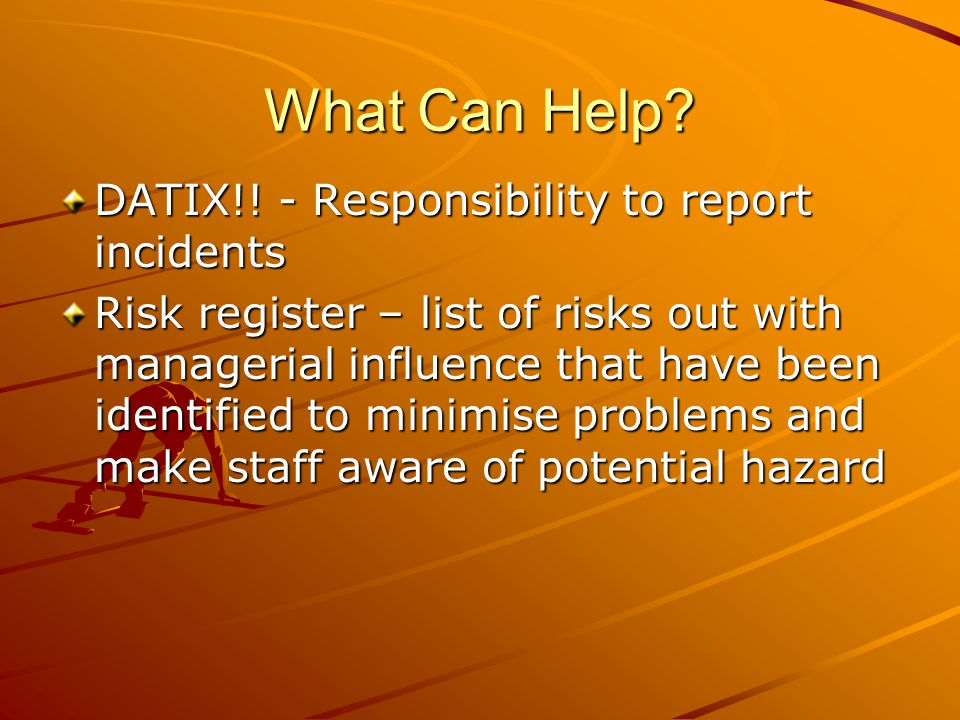 What Can Help. DATIX!.