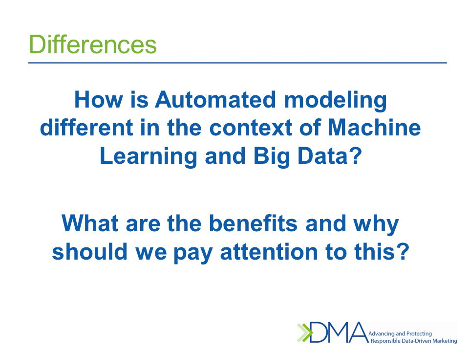 Differences How is Automated modeling different in the context of Machine Learning and Big Data.