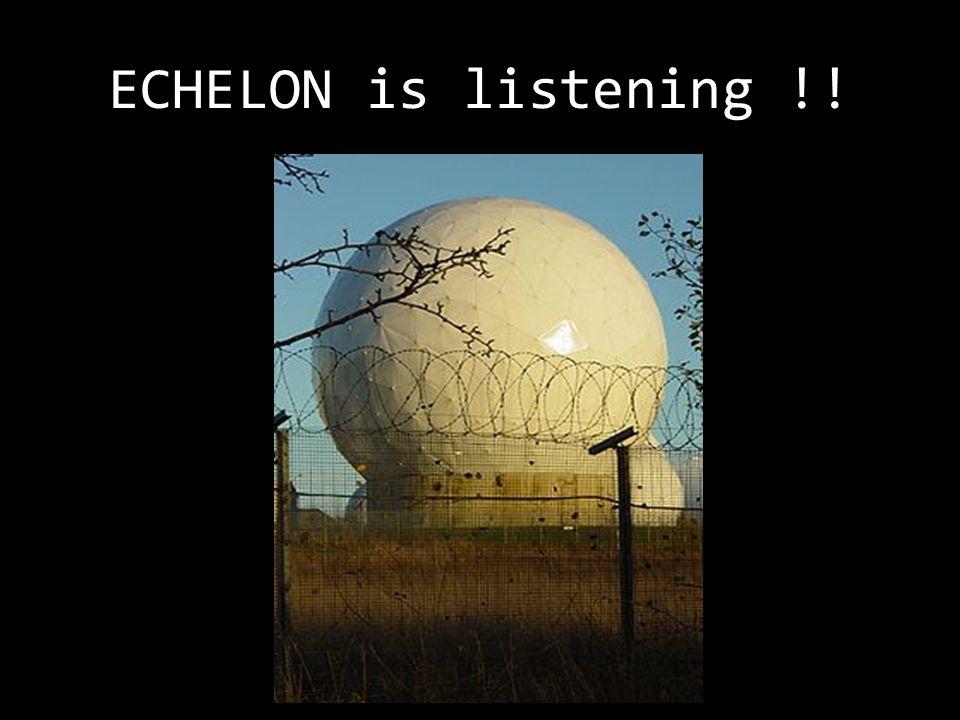 ECHELON is listening !!