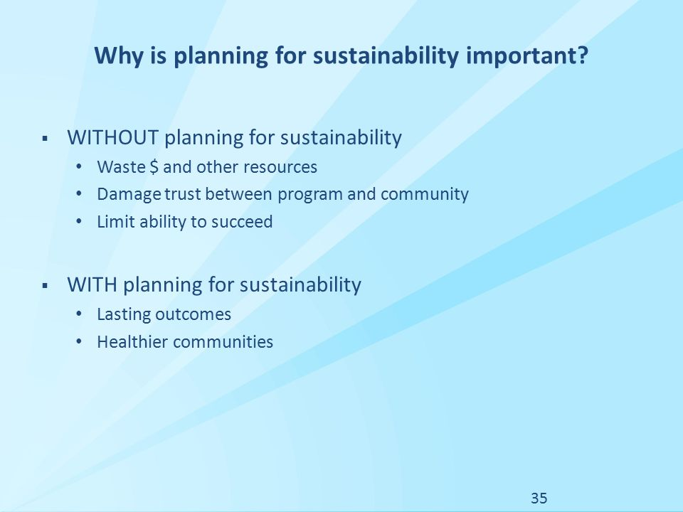 Why is planning for sustainability important.