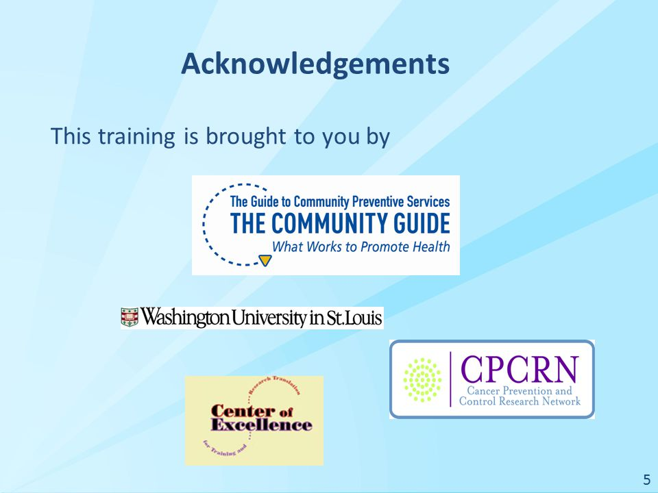 Acknowledgements This training is brought to you by 5