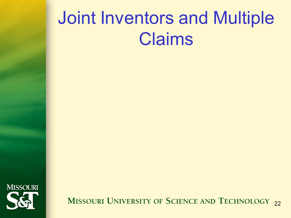 Joint Inventors and Multiple Claims 22