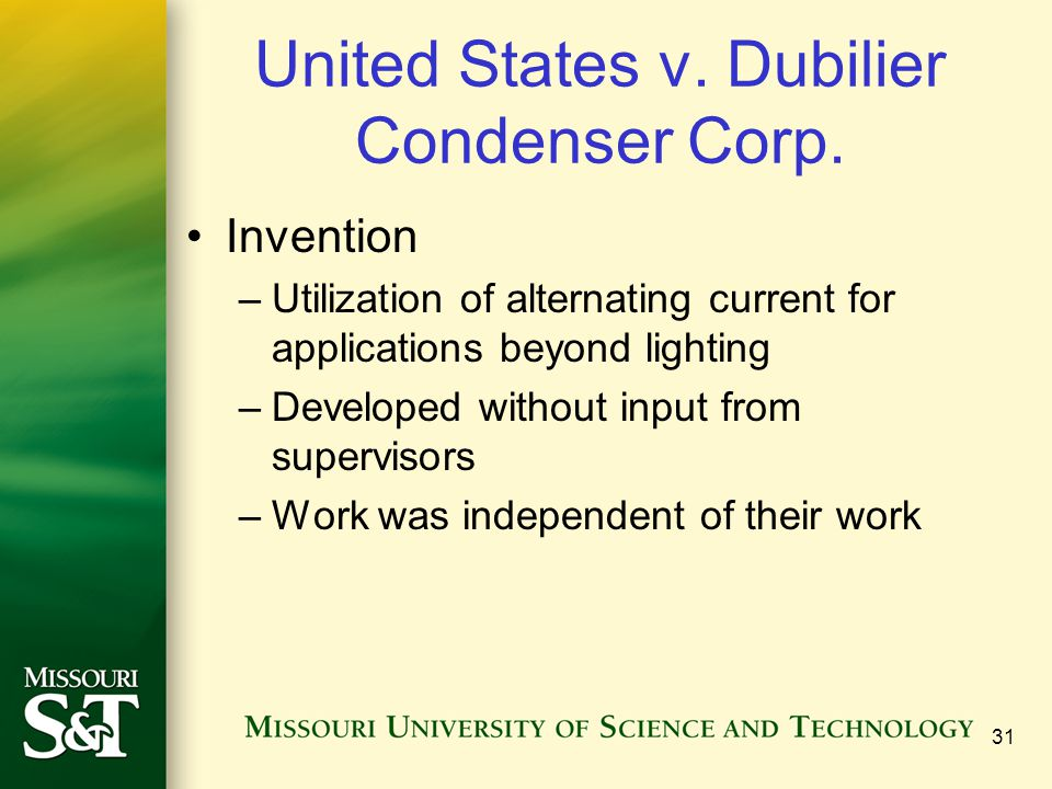 United States v. Dubilier Condenser Corp. Invention –Utilization of alternating current for applications beyond lighting –Developed without input from