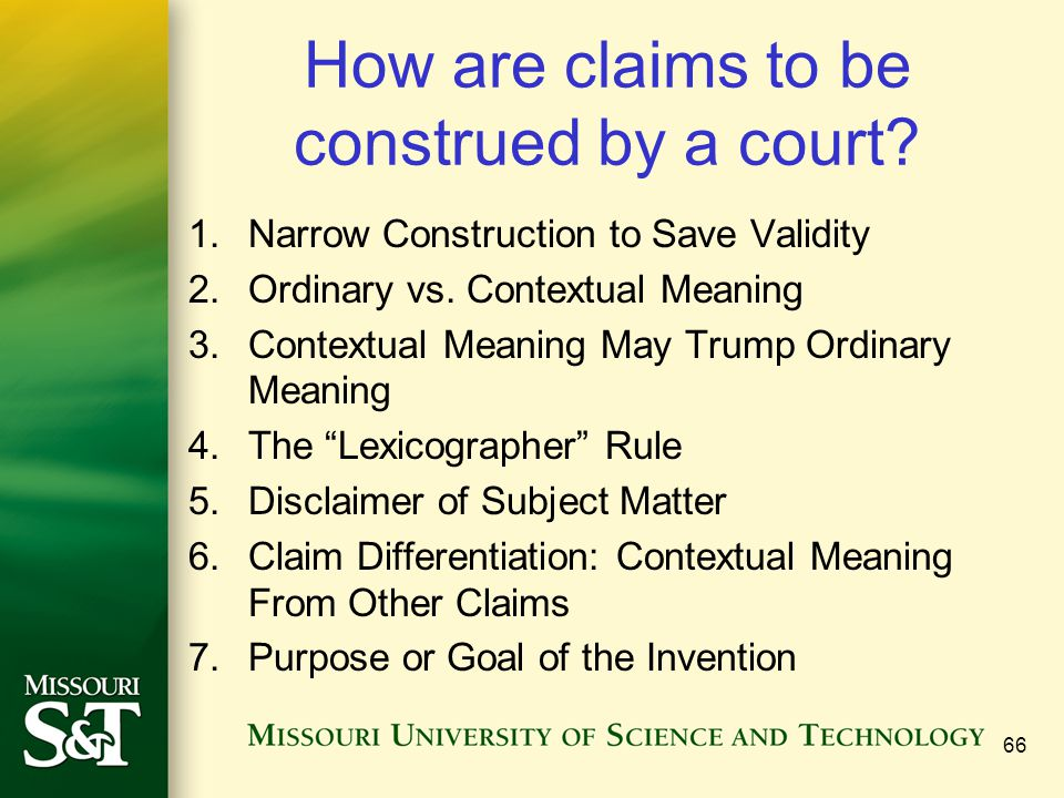 How are claims to be construed by a court. 1.Narrow Construction to Save Validity 2.Ordinary vs.