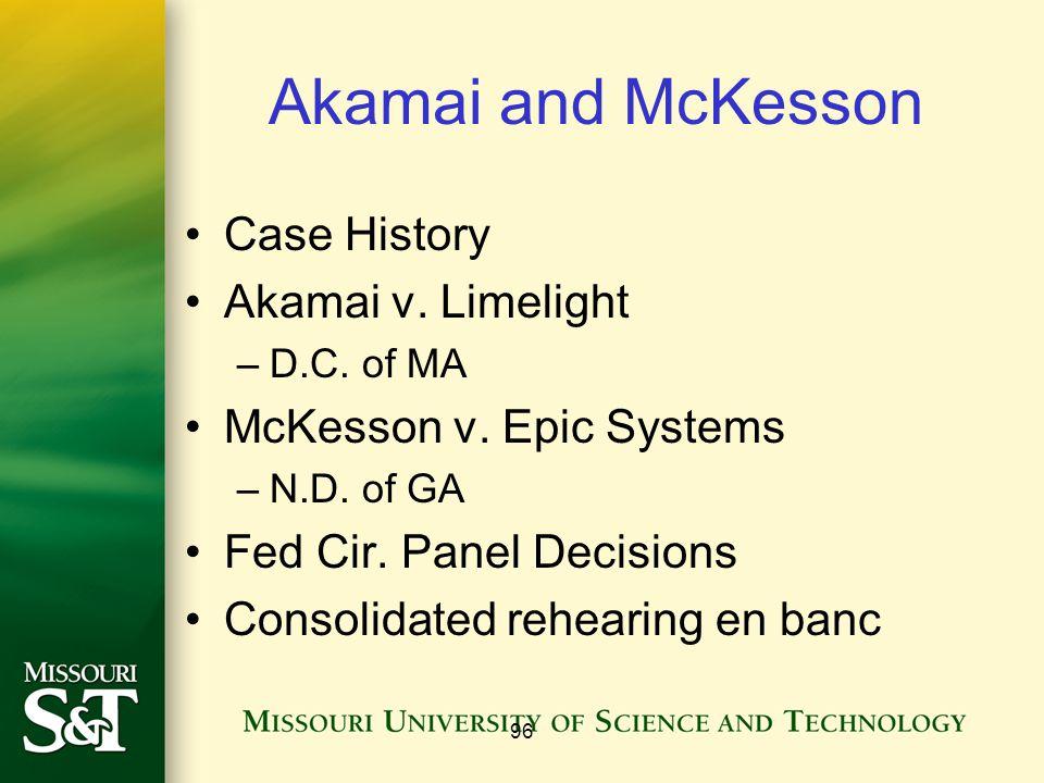 Akamai and McKesson Case History Akamai v. Limelight –D.C.