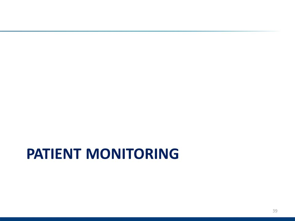 PATIENT MONITORING 39