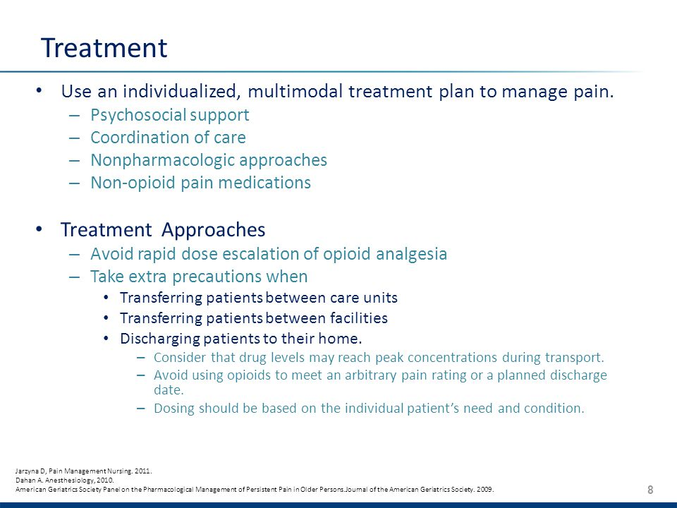 8 Treatment Use an individualized, multimodal treatment plan to manage pain.